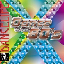 Dancelife - Dance to the 80s [Tanzmusik CD]