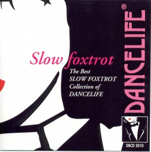 Dancelife - The SLOW FOXTROT Collection [Dance-Music CD]