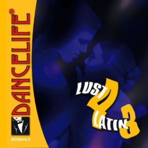 Dancelife - Lust 4 Latin 3 [Tánczene | CD]